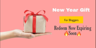 New Year 💥Gift For Bloggers Redeem now – Offer Expiring Soon
